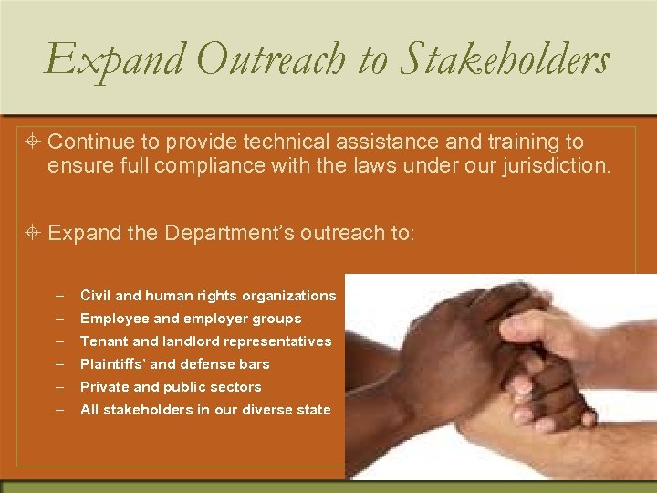 Expand Outreach to Stakeholders ± Continue to provide technical assistance and training to ensure