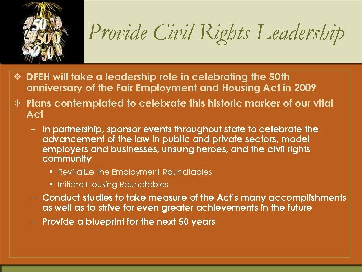 Provide Civil Rights Leadership ± DFEH will take a leadership role in celebrating the