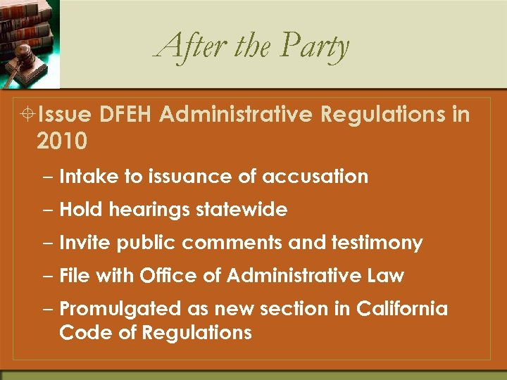 After the Party ±Issue DFEH Administrative Regulations in 2010 – Intake to issuance of