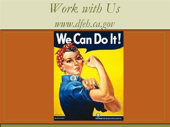 Work with Us www. dfeh. ca. gov