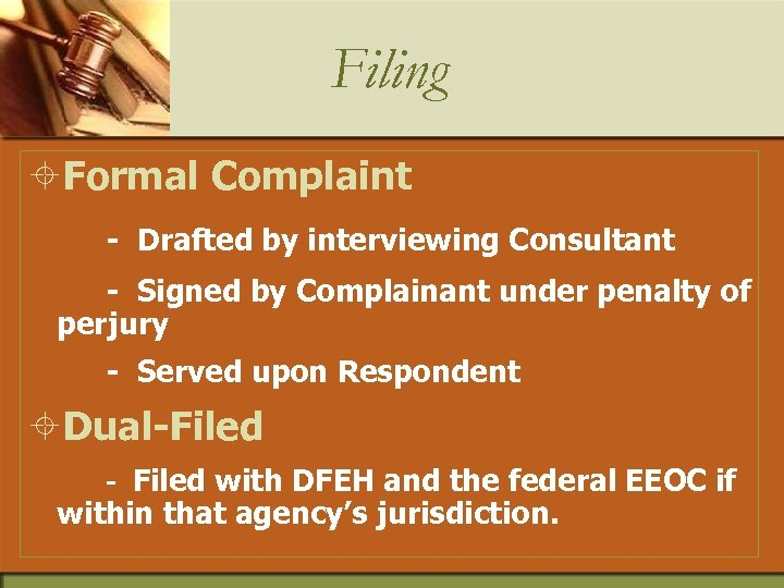 Filing ±Formal Complaint - Drafted by interviewing Consultant - Signed by Complainant under penalty