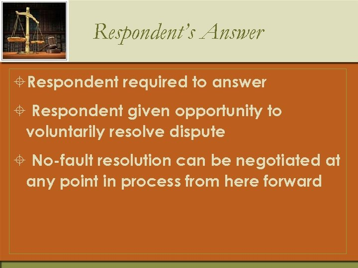 Respondent's Answer ±Respondent required to answer ± Respondent given opportunity to voluntarily resolve dispute