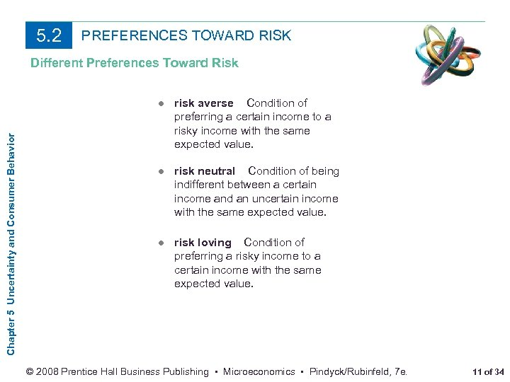 5. 2 PREFERENCES TOWARD RISK Chapter 5 Uncertainty and Consumer Behavior Different Preferences Toward