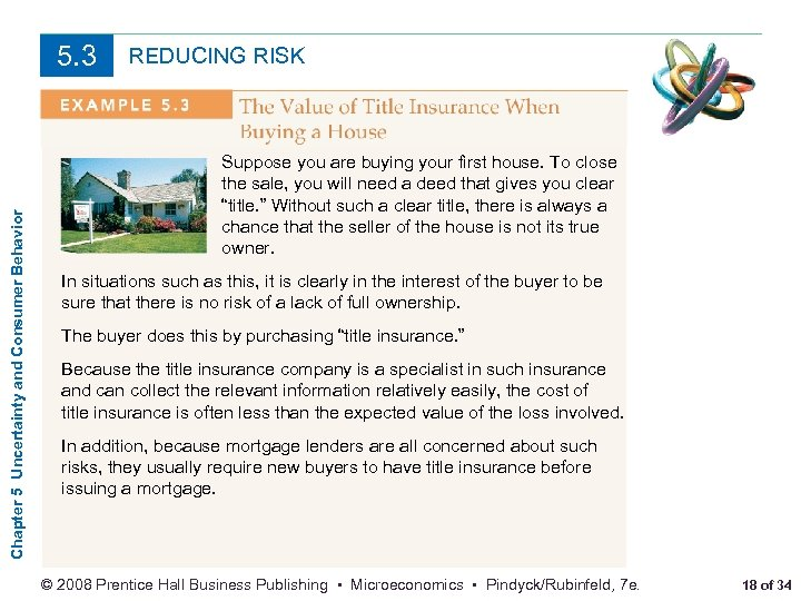 Chapter 5 Uncertainty and Consumer Behavior 5. 3 REDUCING RISK Suppose you are buying