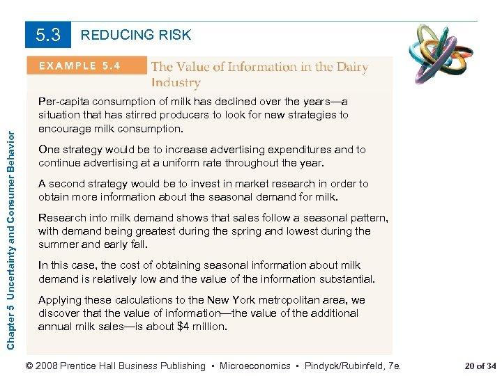 Chapter 5 Uncertainty and Consumer Behavior 5. 3 REDUCING RISK Per-capita consumption of milk