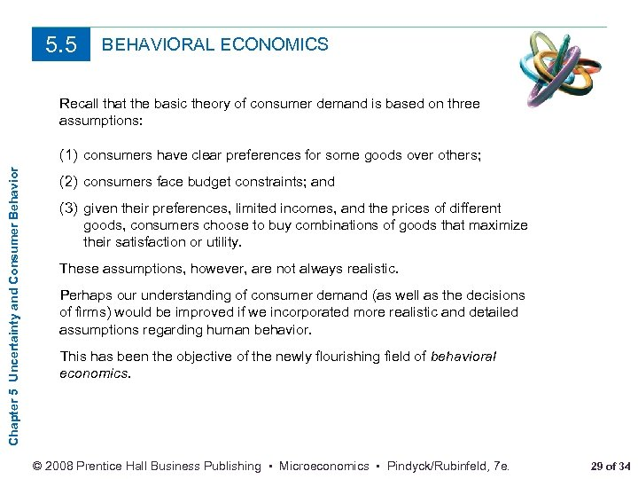 5. 5 BEHAVIORAL ECONOMICS Recall that the basic theory of consumer demand is based