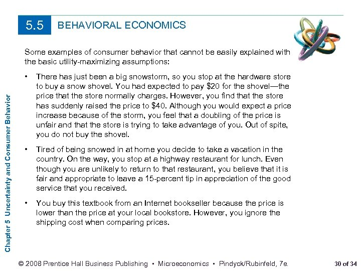 5. 5 BEHAVIORAL ECONOMICS Some examples of consumer behavior that cannot be easily explained