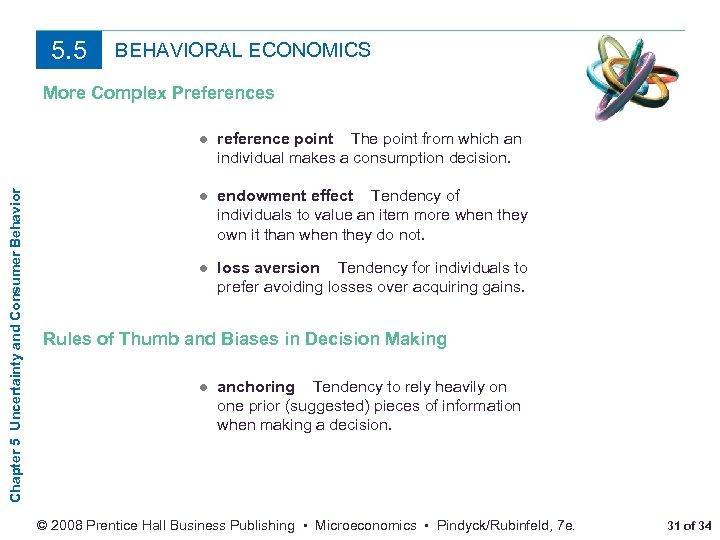 5. 5 BEHAVIORAL ECONOMICS More Complex Preferences Chapter 5 Uncertainty and Consumer Behavior ●