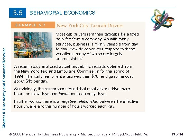 Chapter 5 Uncertainty and Consumer Behavior 5. 5 BEHAVIORAL ECONOMICS Most cab drivers rent