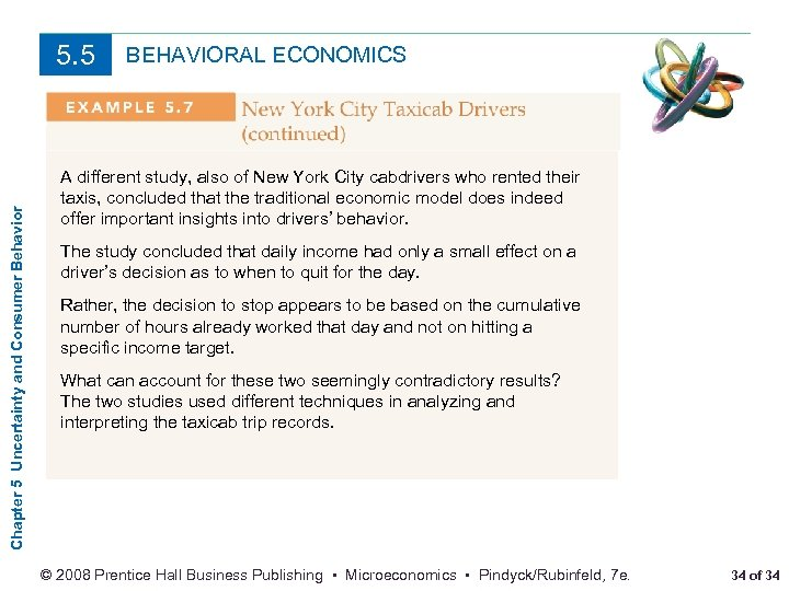 Chapter 5 Uncertainty and Consumer Behavior 5. 5 BEHAVIORAL ECONOMICS A different study, also
