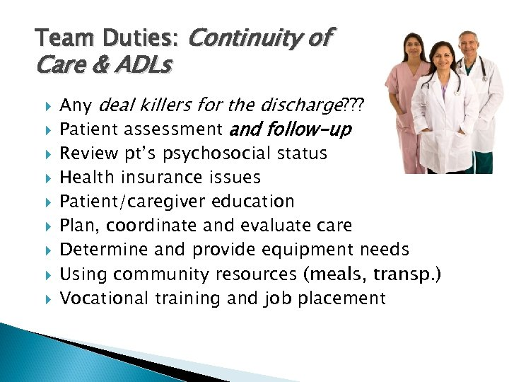 Team Duties: Continuity of Care & ADLs Any deal killers for the discharge? ?