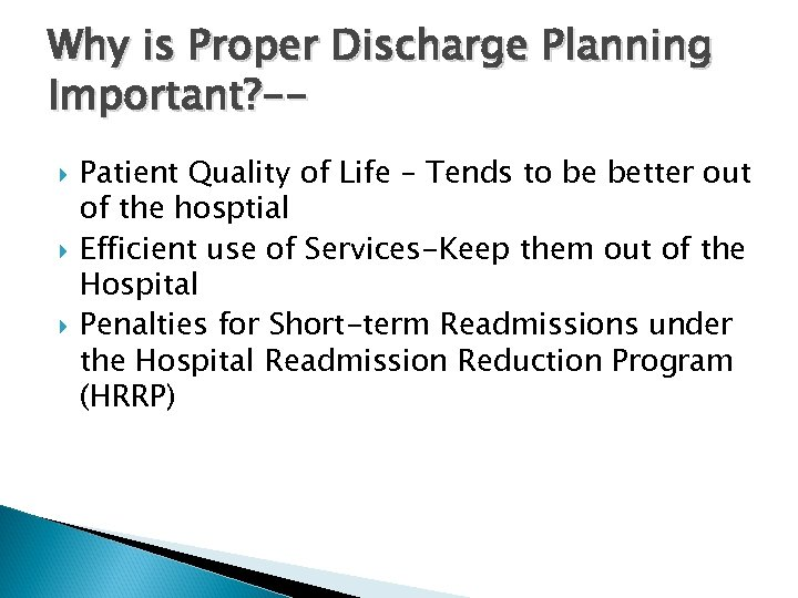 Why is Proper Discharge Planning Important? - Patient Quality of Life – Tends to