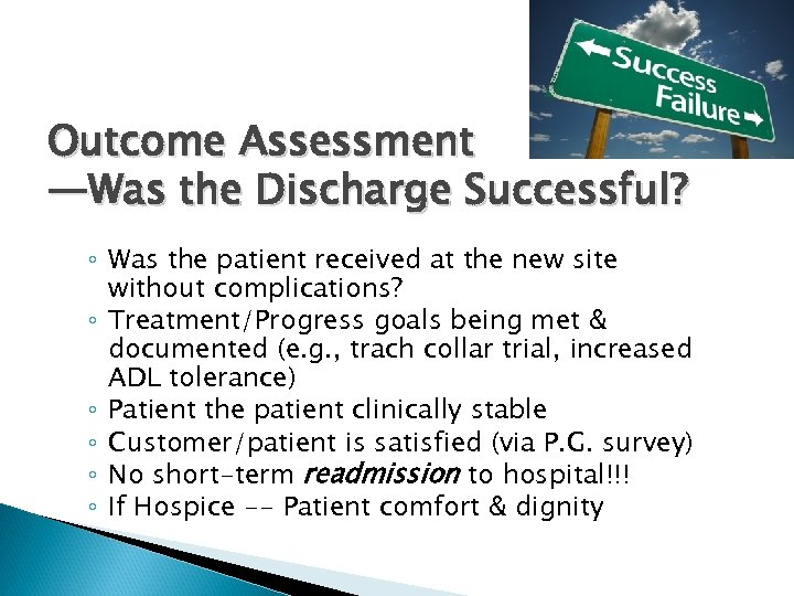 Outcome Assessment —Was the Discharge Successful? ◦ Was the patient received at the new