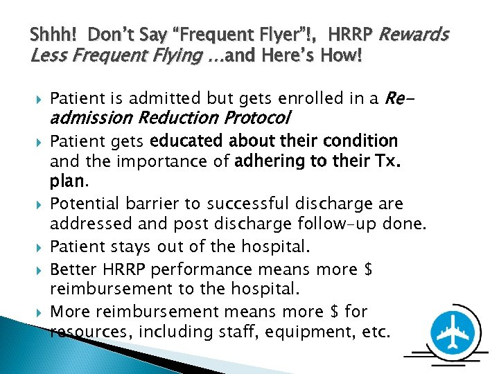 "Shhh! Don't Say ""Frequent Flyer""!, HRRP Rewards Less Frequent Flying …and Here's How! Patient"