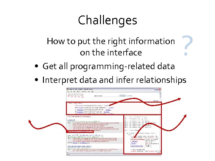 Challenges ? How to put the right information on the interface • Get all