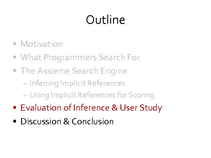 Outline • Motivation • What Programmers Search For • The Assieme Search Engine –