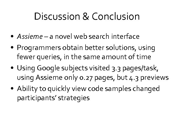 Discussion & Conclusion • Assieme – a novel web search interface • Programmers obtain
