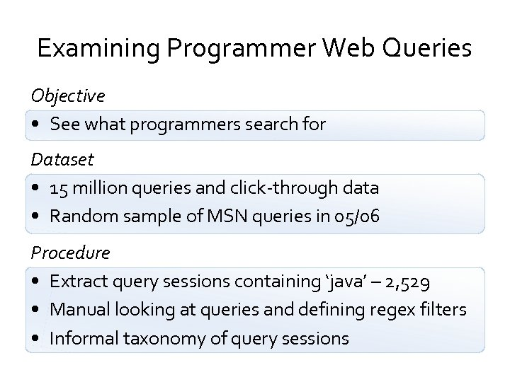 Examining Programmer Web Queries Objective • See what programmers search for Dataset • 15