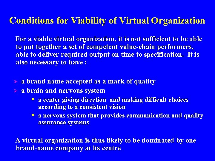 Conditions for Viability of Virtual Organization For a viable virtual organization, it is not