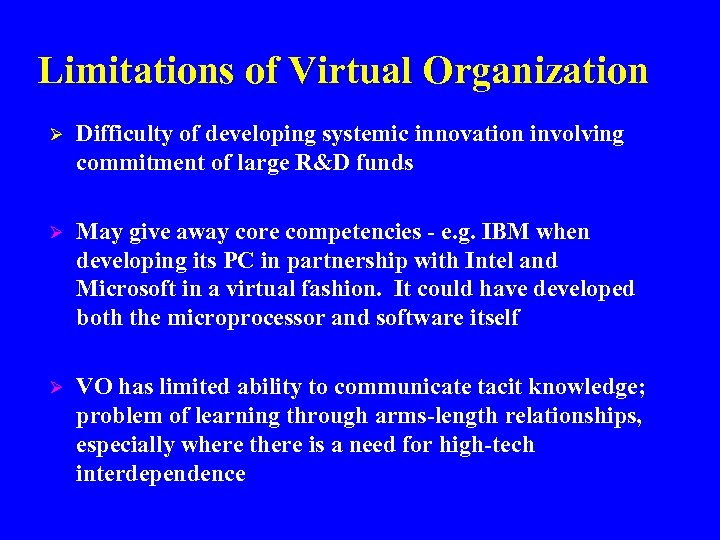 Limitations of Virtual Organization Ø Difficulty of developing systemic innovation involving commitment of large
