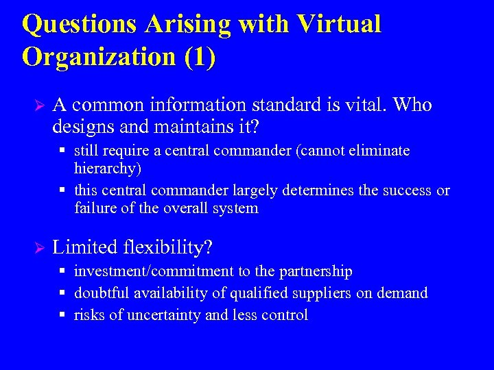 Questions Arising with Virtual Organization (1) Ø A common information standard is vital. Who