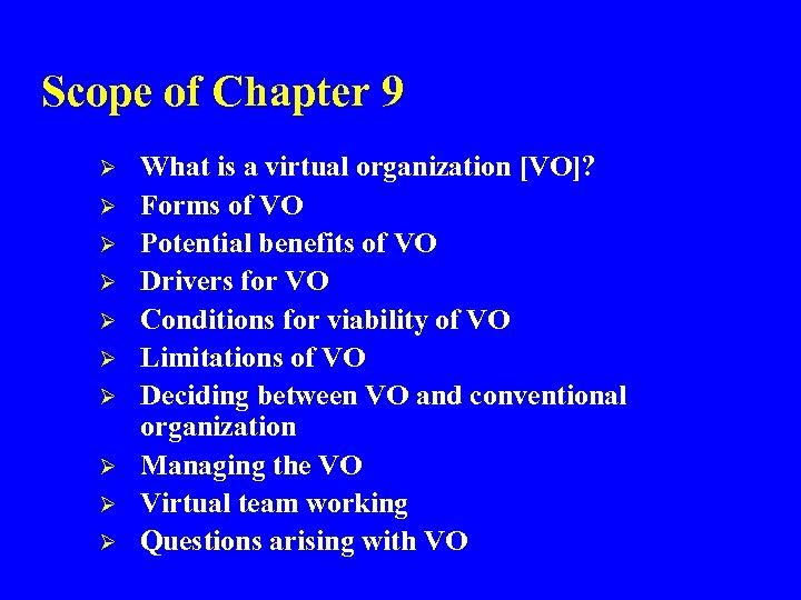 Scope of Chapter 9 Ø Ø Ø Ø Ø What is a virtual organization