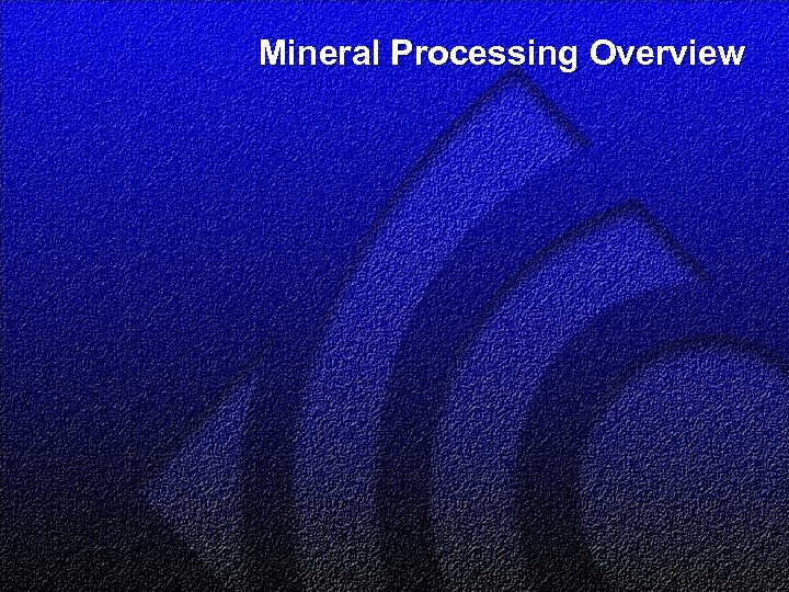 Mineral Processing Overview