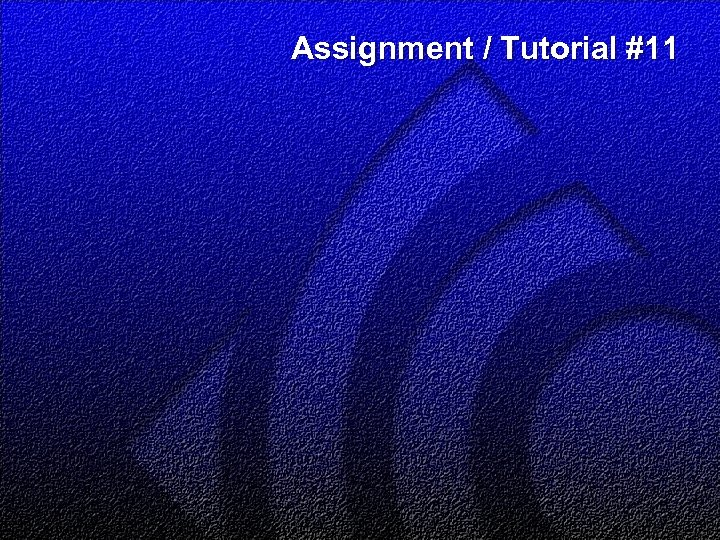 Assignment / Tutorial #11