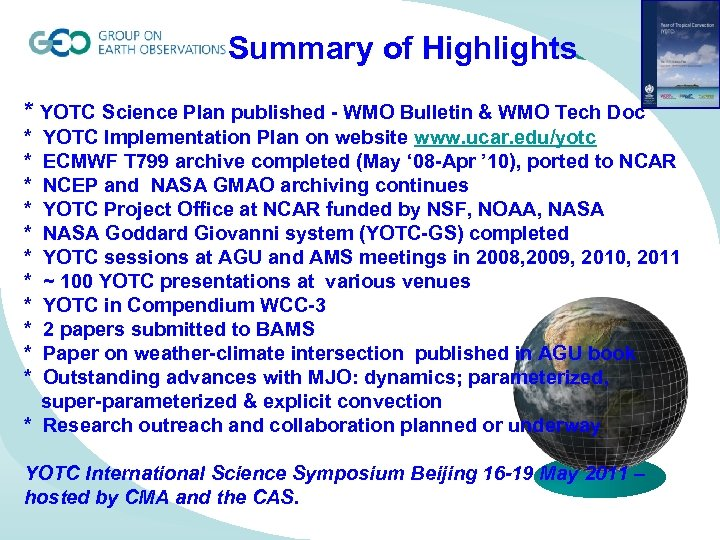 Summary of Highlights * YOTC Science Plan published - WMO Bulletin & WMO Tech