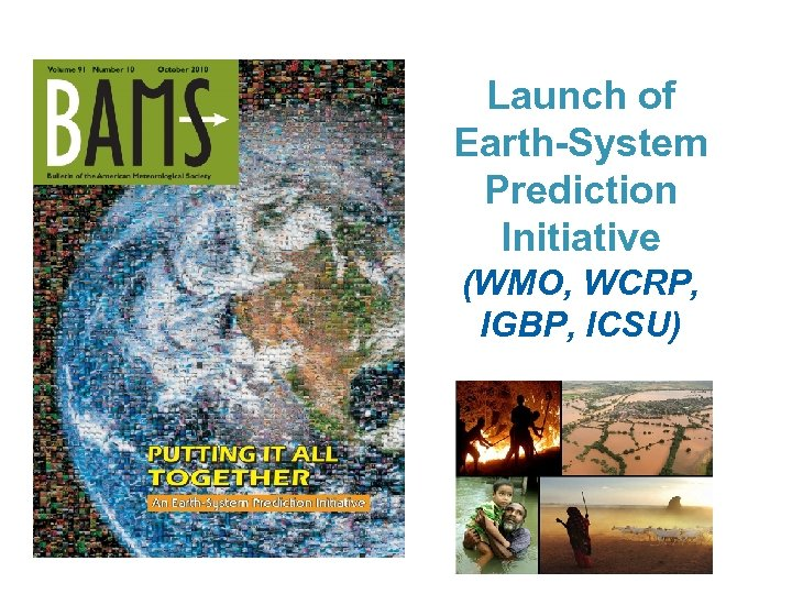 Launch of Earth-System Prediction Initiative (WMO, WCRP, IGBP, ICSU)