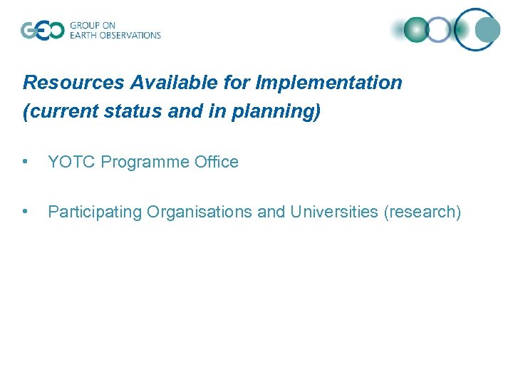 Resources Available for Implementation (current status and in planning) • YOTC Programme Office •