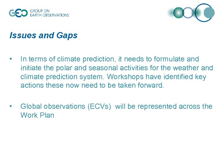 Issues and Gaps • In terms of climate prediction, it needs to formulate and