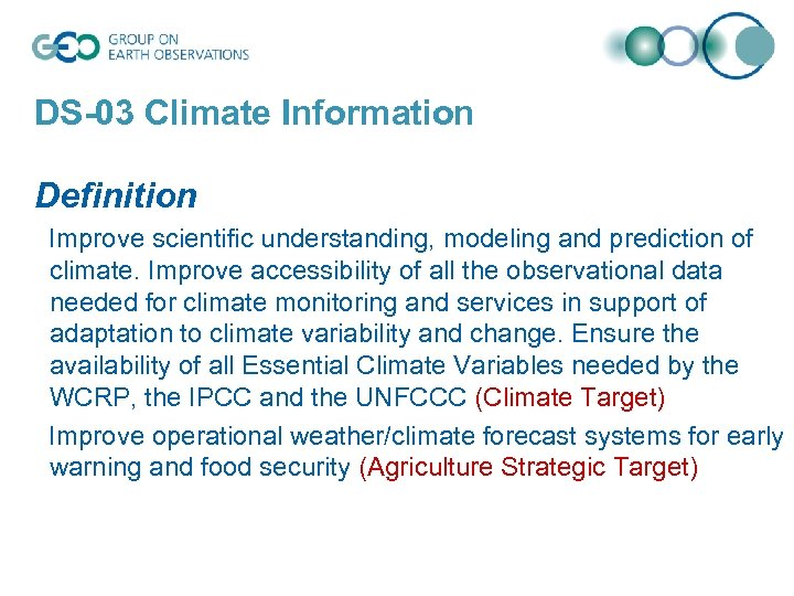 DS-03 Climate Information Definition Improve scientific understanding, modeling and prediction of climate. Improve accessibility