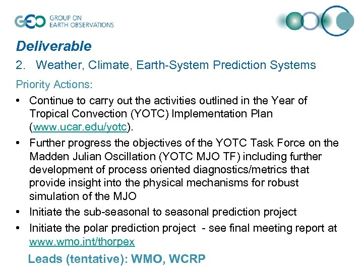 Deliverable 2. Weather, Climate, Earth-System Prediction Systems Priority Actions: • Continue to carry out