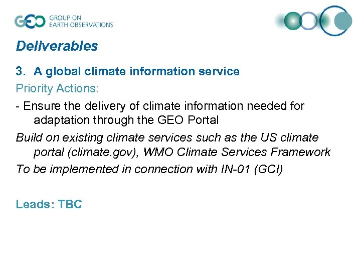 Deliverables 3. A global climate information service Priority Actions: - Ensure the delivery of