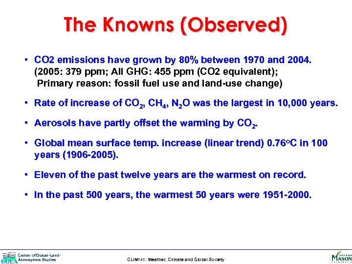 The Knowns (Observed) • CO 2 emissions have grown by 80% between 1970 and