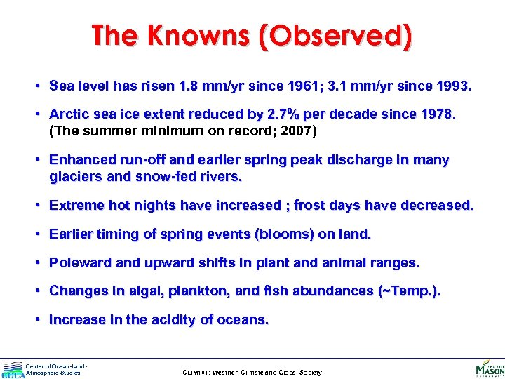 The Knowns (Observed) • Sea level has risen 1. 8 mm/yr since 1961; 3.