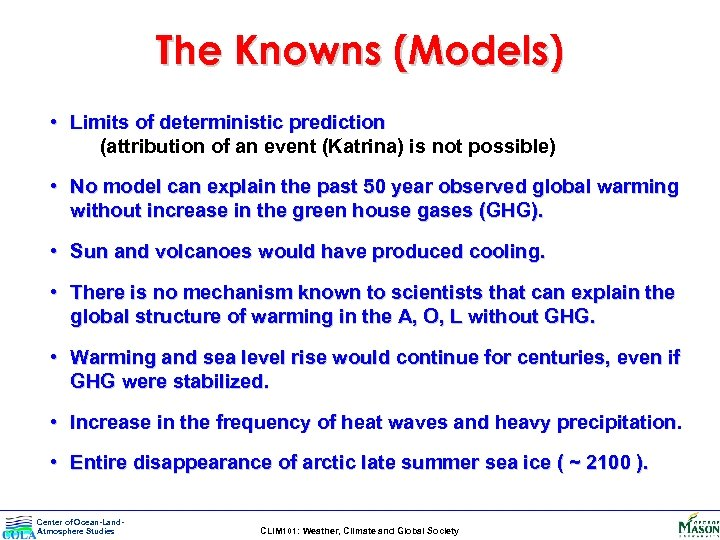 The Knowns (Models) • Limits of deterministic prediction (attribution of an event (Katrina) is