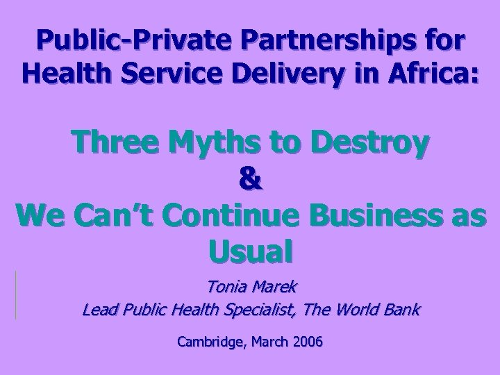 Public-Private Partnerships for Health Service Delivery in Africa: Three Myths to Destroy & We
