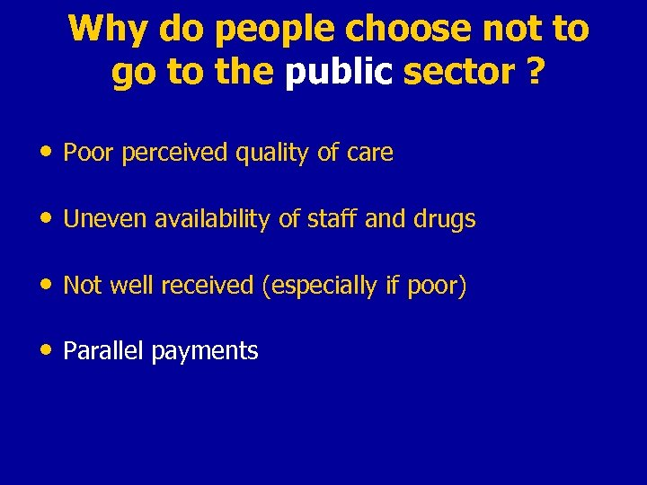 Why do people choose not to go to the public sector ? • Poor