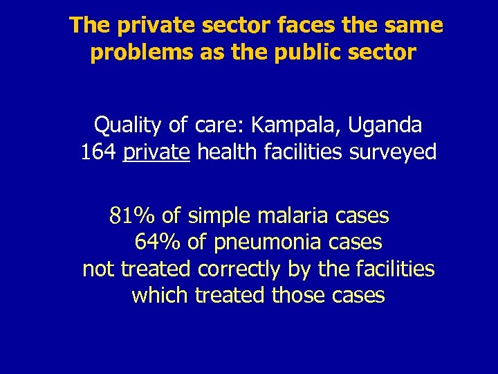 The private sector faces the same problems as the public sector Quality of care: