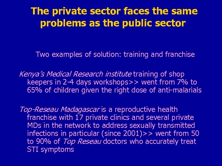 The private sector faces the same problems as the public sector Two examples of
