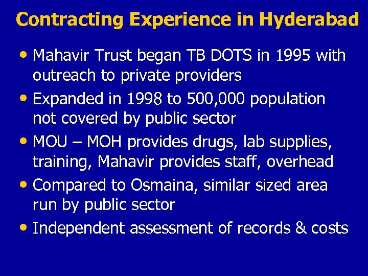 Contracting Experience in Hyderabad • Mahavir Trust began TB DOTS in 1995 with outreach