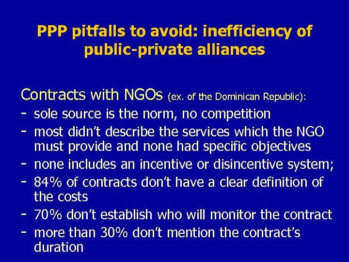 PPP pitfalls to avoid: inefficiency of public-private alliances Contracts with NGOs (ex. of the