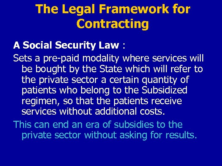The Legal Framework for Contracting A Social Security Law : Sets a pre-paid modality