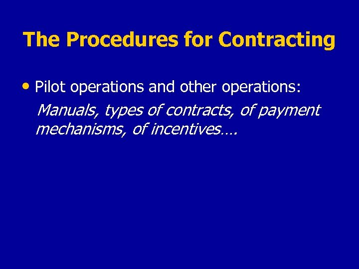 The Procedures for Contracting • Pilot operations and other operations: Manuals, types of contracts,
