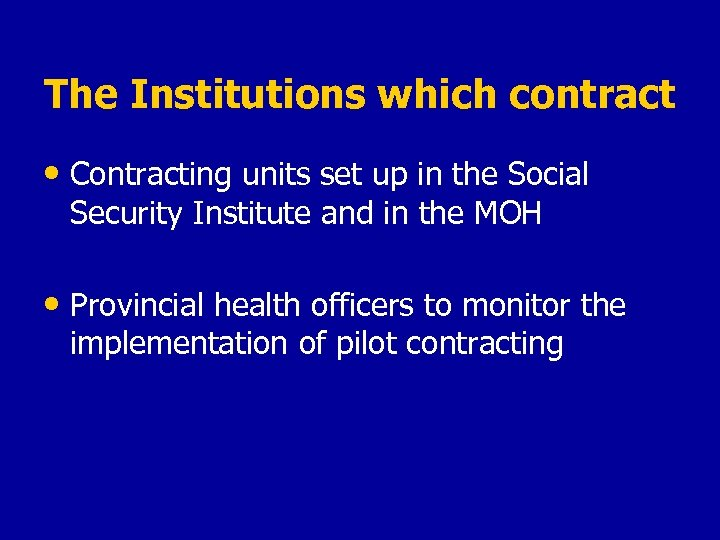 The Institutions which contract • Contracting units set up in the Social Security Institute