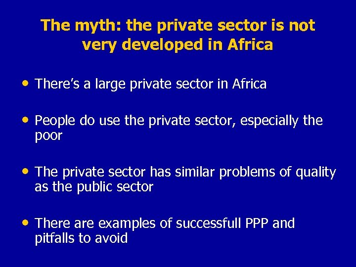 The myth: the private sector is not very developed in Africa • There's a