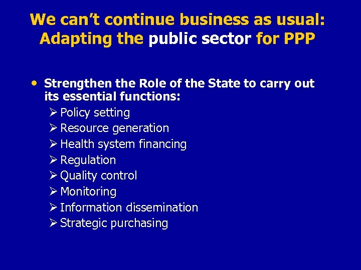 We can't continue business as usual: Adapting the public sector for PPP • Strengthen