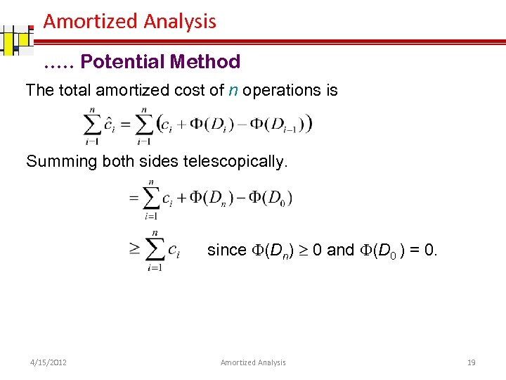 Amortized Analysis …. . Potential Method The total amortized cost of n operations is
